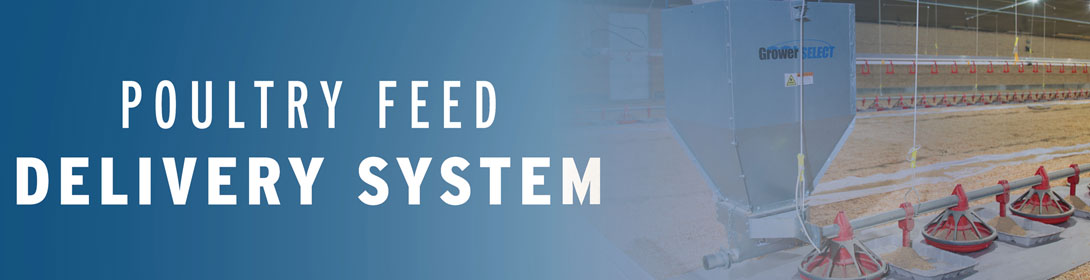 GrowerSELECT Poultry Feed Delivery System